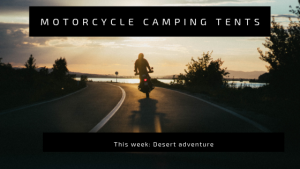 3 Best Tents for Motorcycle Camping you should Buy in 2019