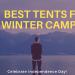7 Best Tents for Winter Camping 2020 Review {Buying Guide}