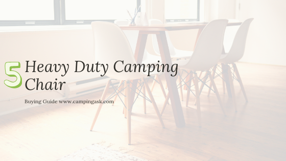 best Heavy Duty Camping Chair