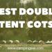 Best Double Tent Cots