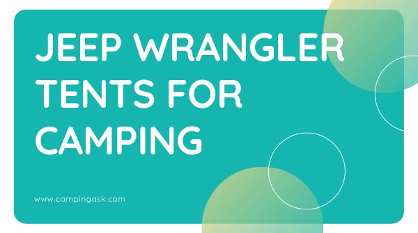 Jeep Wrangler Tents For Camping