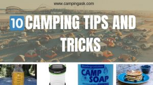 10 Unique Camping Tips And Tricks You Need Always